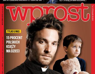 """Dzieci księży pierwszy raz mówią o swoim życiu. Co w nowym """"Wprost""""?"""