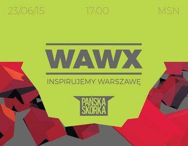 """""""WAWx: Inspirujemy Warszawę"""" – wyjątkowa konferencja"""