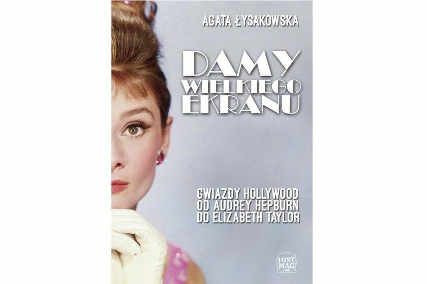 """Okładka e-booka """"Damy wielkiego ekranu: gwiazdy Hollywood od Audrey Hepburn do Elizabeth Taylor"""""""